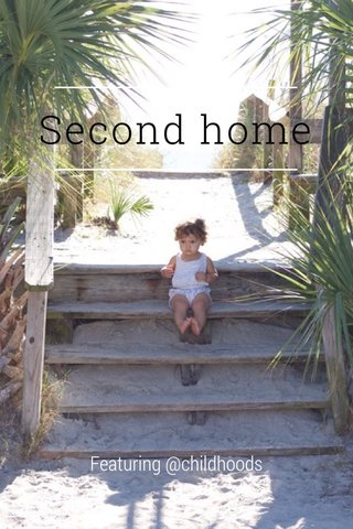 Second home Featuring @childhoods