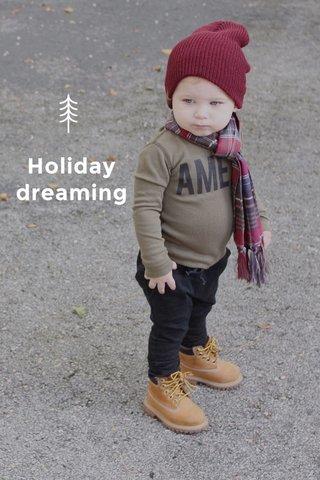 Holiday dreaming
