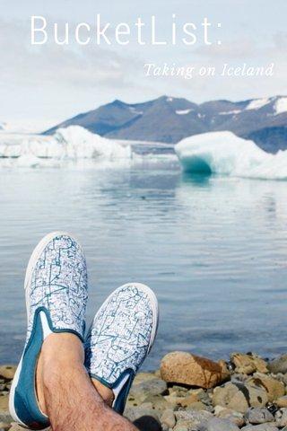 BucketList: Taking on Iceland