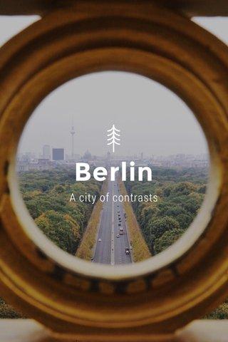Berlin A city of contrasts