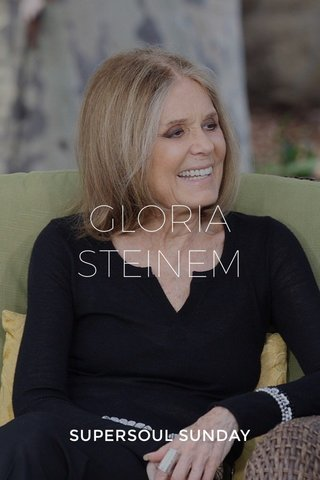 GLORIA STEINEM SUPERSOUL SUNDAY