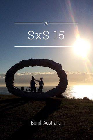 SxS 15 | Bondi Australia |
