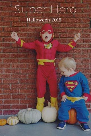 Super Hero Halloween 2015