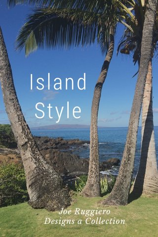 Island Style Joe Ruggiero Designs a Collection