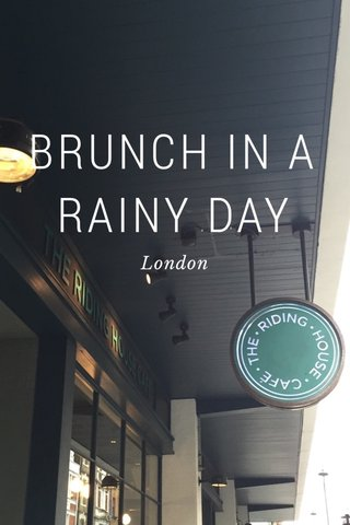 BRUNCH IN A RAINY DAY London