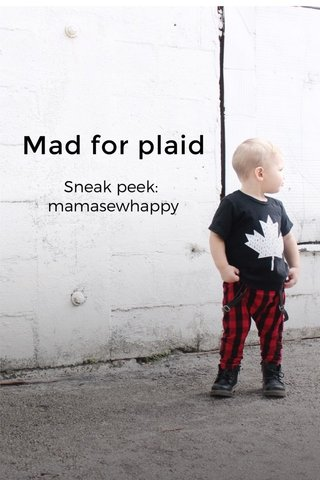 Mad for plaid Sneak peek: mamasewhappy