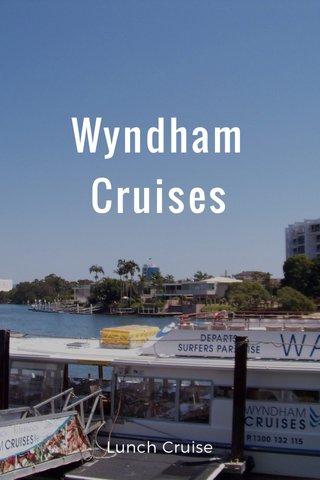 Wyndham Cruises Lunch Cruise