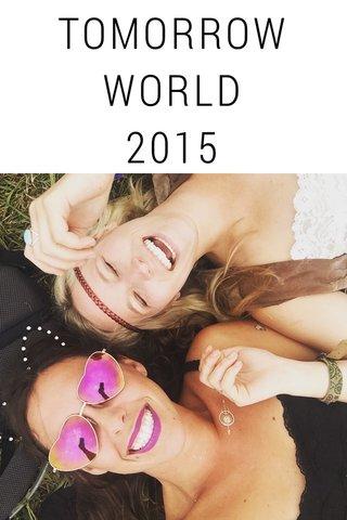 TOMORROW WORLD 2015