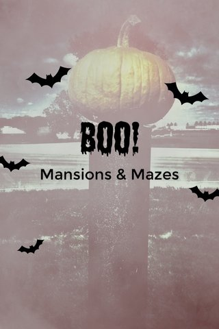 Boo! Mansions & Mazes