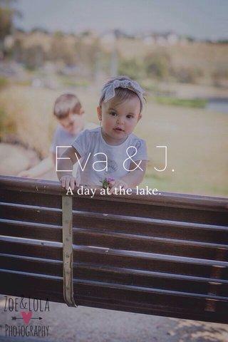 Eva & J. A day at the lake.