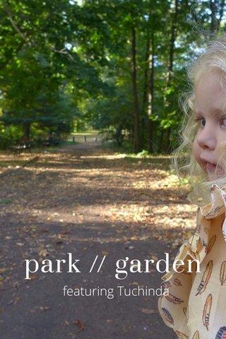 park // garden featuring Tuchinda