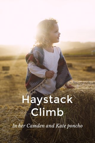 Haystack Climb In her Camden and Kate poncho