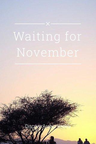 Waiting for November DiscoverArabja weekly