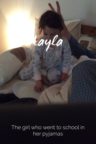Layla The girl who went to school in her pyjamas