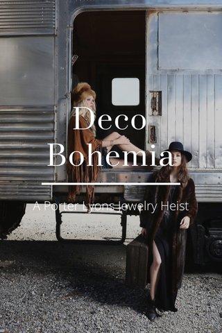Deco Bohemia A Porter Lyons Jewelry Heist