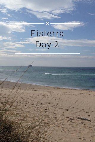 Fisterra Day 2
