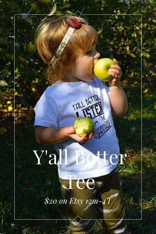 Y'all Better Tee $20 on Etsy 12m-4T