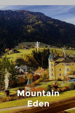 Mountain Eden