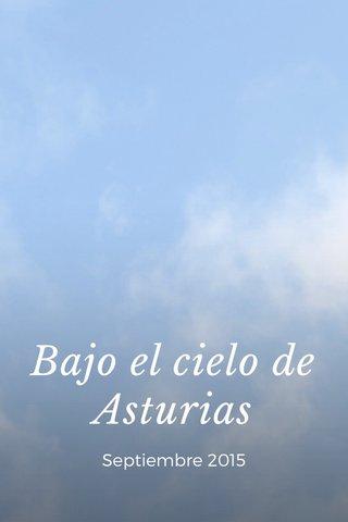 Bajo el cielo de Asturias Septiembre 2015