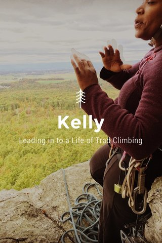 Kelly Leading in to a Life of Trad Climbing