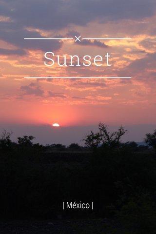 Sunset | México |