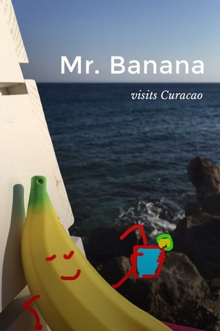 Mr. Banana visits Curacao