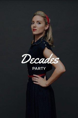 Decades PARTY