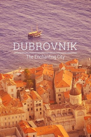 DUBROVNIK The Enchanting City