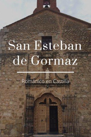 San Esteban de Gormaz Románico en Castilla