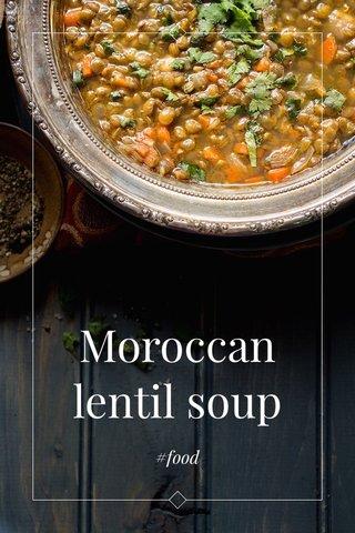 Moroccan lentil soup #food