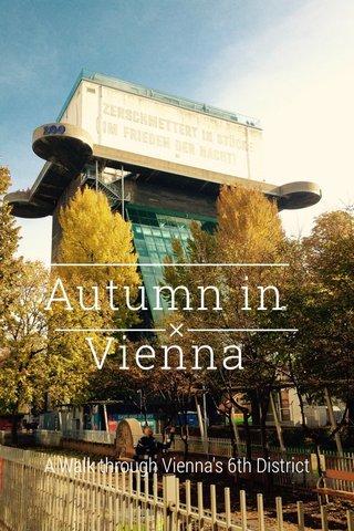Autumn in Vienna A Walk through Vienna's 6th District