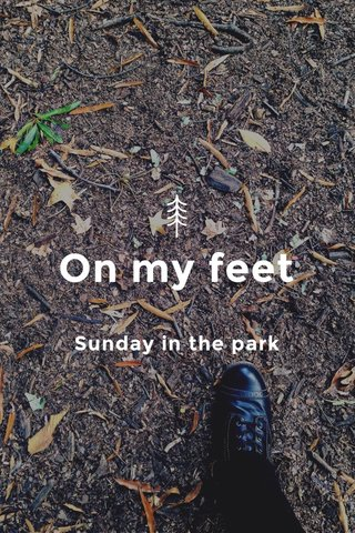 On my feet Sunday in the park