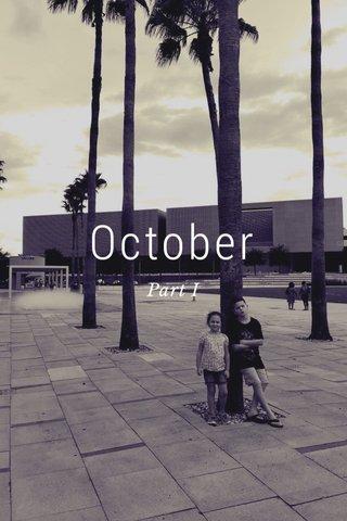 October Part I