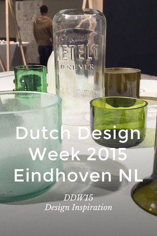 Dutch Design Week 2015 Eindhoven NL DDW15 Design Inspiration