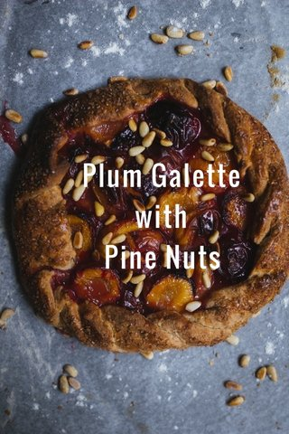 Plum Galette with Pine Nuts