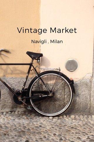 Vintage Market Navigli , Milan