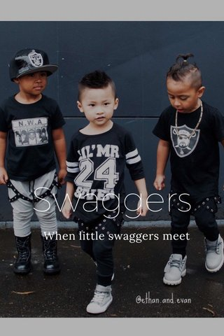 Swaggers When little swaggers meet