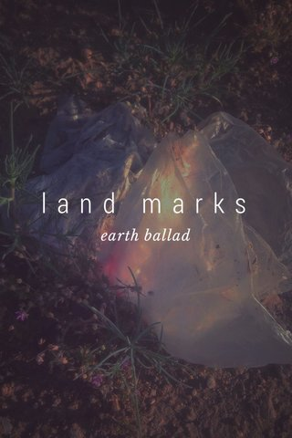 land marks earth ballad