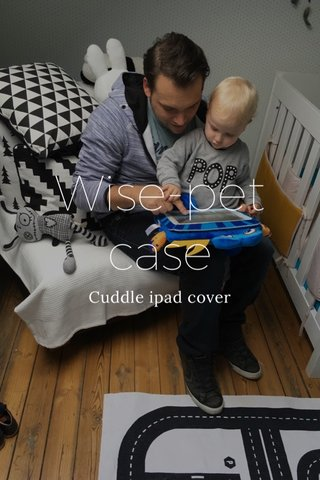 Wise-pet case Cuddle ipad cover