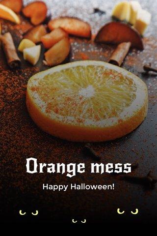 Orange mess Happy Halloween!