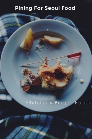 Pining For Seoul Food ^Butcher's Burger, Busan