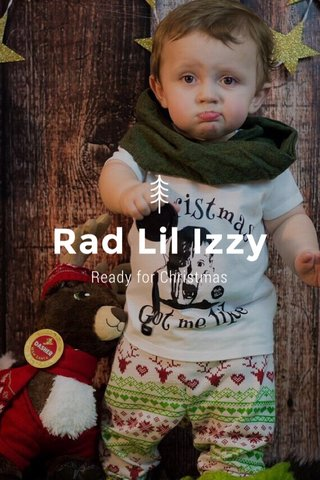 Rad Lil Izzy Ready for Christmas