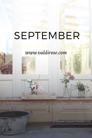 SEPTEMBER www.valdirose.com