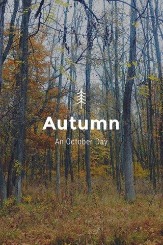 Autumn An October Day