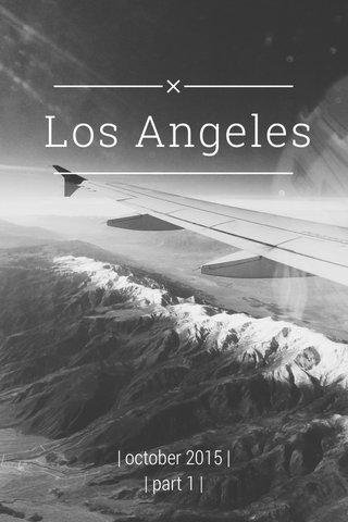 Los Angeles   october 2015     part 1  