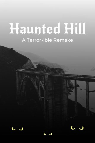 Haunted Hill A Terror•ible Remake