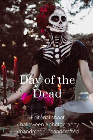 Day of the Dead Editorial shoot #halloween #photography #handmade #handcrafted