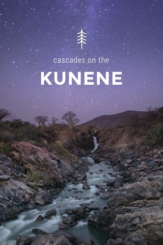 KUNENE cascades on the