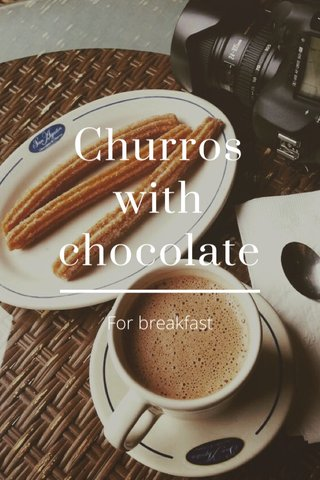 Churros with chocolate For breakfast