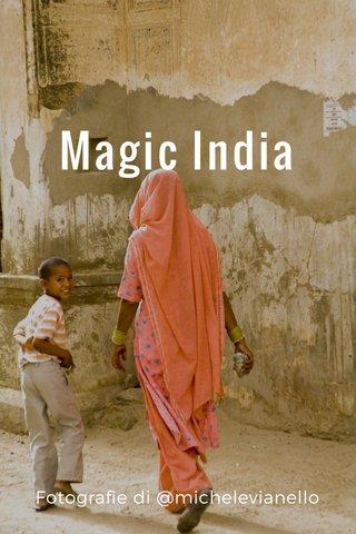Magic India Fotografie di @michelevianello